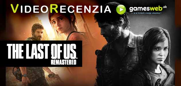 The Last of Us: Remastered - videorecenzia